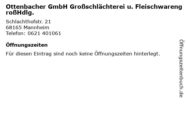 Ottenbacher GmbH Großschlächterei u. FleischwarengroßHdlg. in Mannheim: Adresse und Öffnungszeiten