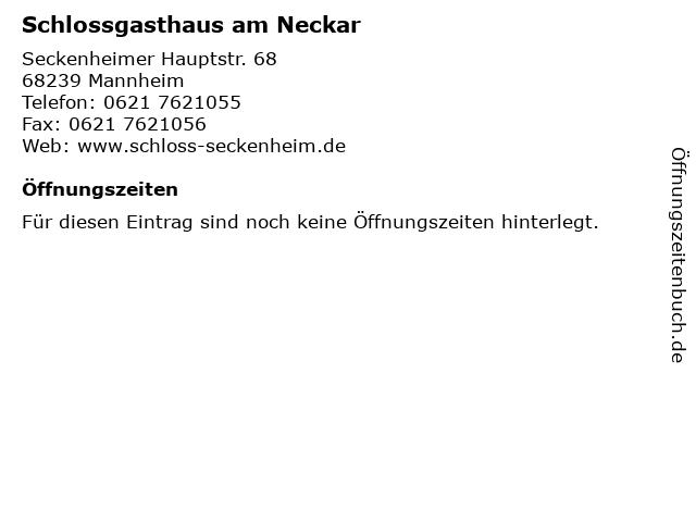 Schlossgasthaus am Neckar in Mannheim: Adresse und Öffnungszeiten