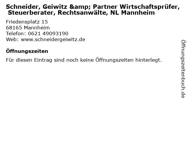 Schneider, Geiwitz & Partner Wirtschaftsprüfer, Steuerberater, Rechtsanwälte, NL Mannheim in Mannheim: Adresse und Öffnungszeiten
