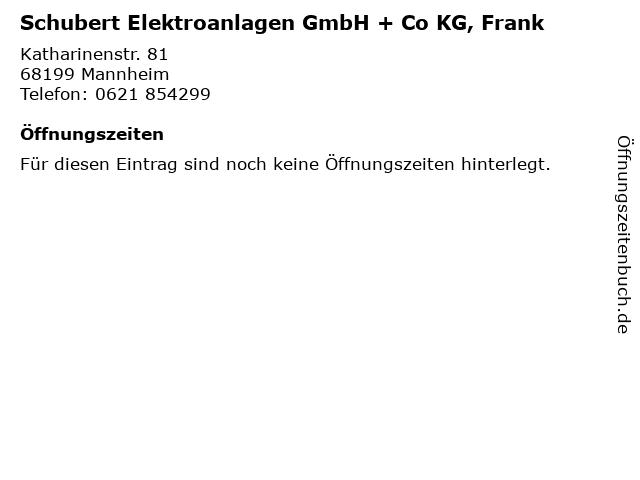 Schubert Elektroanlagen GmbH + Co KG, Frank in Mannheim: Adresse und Öffnungszeiten
