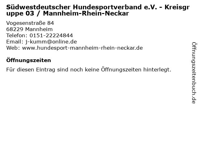 Südwestdeutscher Hundesportverband e.V. - Kreisgruppe 03 / Mannheim-Rhein-Neckar in Mannheim: Adresse und Öffnungszeiten