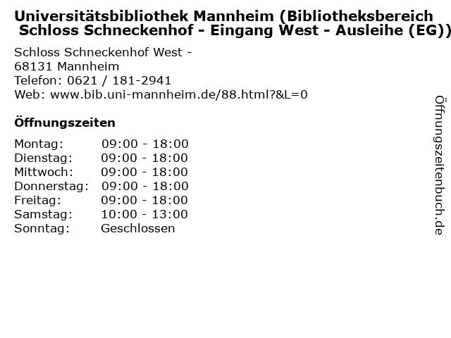 Universitätsbibliothek Mannheim (Bibliotheksbereich Schloss Schneckenhof - Eingang West - Ausleihe (EG)) in Mannheim: Adresse und Öffnungszeiten
