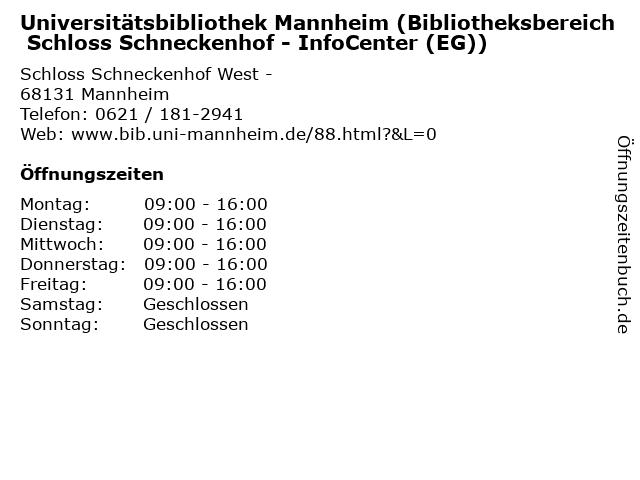 Universitätsbibliothek Mannheim (Bibliotheksbereich Schloss Schneckenhof - InfoCenter (EG)) in Mannheim: Adresse und Öffnungszeiten