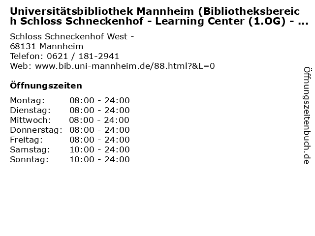 Universitätsbibliothek Mannheim (Bibliotheksbereich Schloss Schneckenhof - Learning Center (1.OG) - Zugang Süd (BWL)) in Mannheim: Adresse und Öffnungszeiten