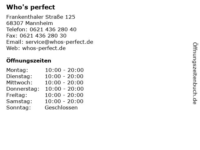 Who's perfect in Mannheim: Adresse und Öffnungszeiten