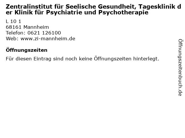 Zentralinstitut für Seelische Gesundheit, Tagesklinik der Klinik für Psychiatrie und Psychotherapie in Mannheim: Adresse und Öffnungszeiten