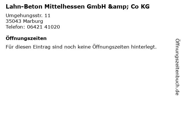 Lahn-Beton Mittelhessen GmbH & Co KG in Marburg: Adresse und Öffnungszeiten