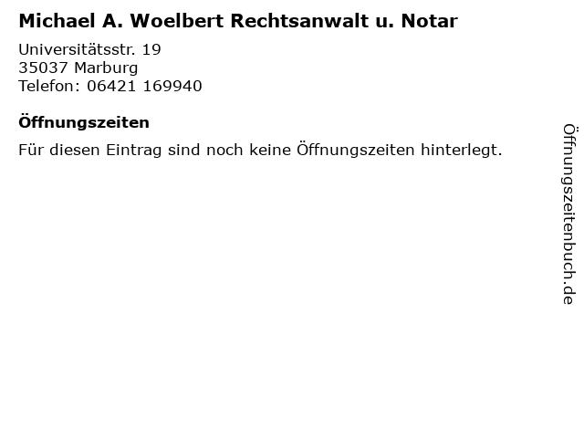 Michael A. Woelbert Rechtsanwalt u. Notar in Marburg: Adresse und Öffnungszeiten