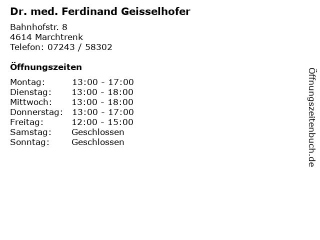 Dr. med. Ferdinand Geisselhofer in Marchtrenk: Adresse und Öffnungszeiten