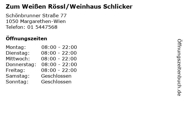 Zum Weißen Rössl/Weinhaus Schlicker in Margarethen-Wien: Adresse und Öffnungszeiten