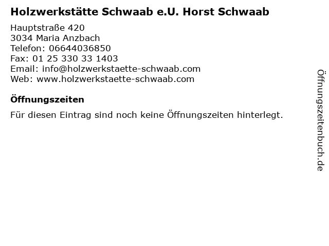 Holzwerkstätte Schwaab e.U. Horst Schwaab in Maria Anzbach: Adresse und Öffnungszeiten