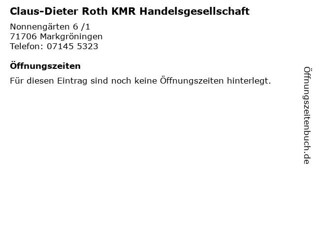Claus-Dieter Roth KMR Handelsgesellschaft in Markgröningen: Adresse und Öffnungszeiten