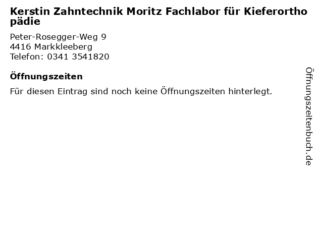 Kerstin Zahntechnik Moritz Fachlabor für Kieferorthopädie in Markkleeberg: Adresse und Öffnungszeiten