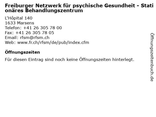 Freiburger Netzwerk für psychische Gesundheit - Stationäres Behandlungszentrum in Marsens: Adresse und Öffnungszeiten