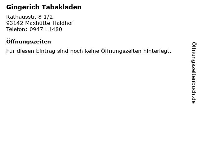 Gingerich Tabakladen in Maxhütte-Haidhof: Adresse und Öffnungszeiten