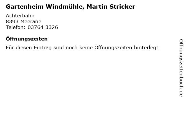 Gartenheim Windmühle, Martin Stricker in Meerane: Adresse und Öffnungszeiten