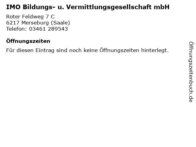 IMO Bildungs- u. Vermittlungsgesellschaft mbH in Merseburg (Saale): Adresse und Öffnungszeiten