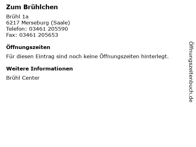Zum Brühlchen in Merseburg (Saale): Adresse und Öffnungszeiten