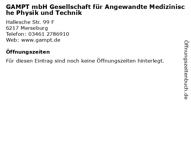 GAMPT mbH Gesellschaft für Angewandte Medizinische Physik und Technik in Merseburg: Adresse und Öffnungszeiten