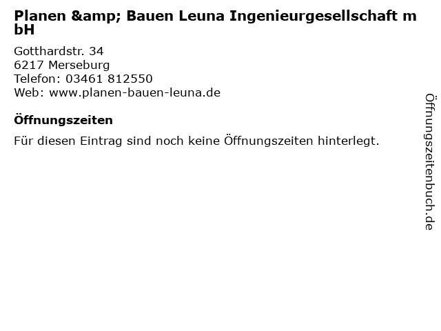 Planen & Bauen Leuna Ingenieurgesellschaft mbH in Merseburg: Adresse und Öffnungszeiten