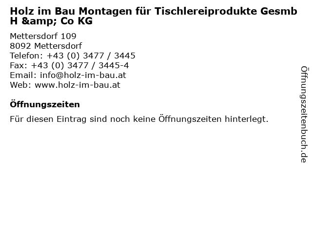Holz im Bau Montagen für Tischlereiprodukte GesmbH & Co KG in Mettersdorf: Adresse und Öffnungszeiten