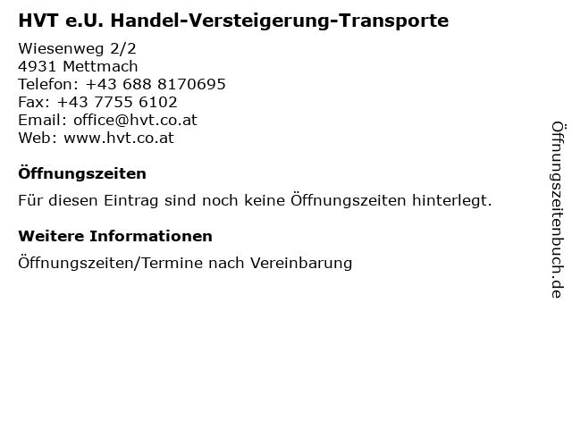 HVT e.U. Handel-Versteigerung-Transporte in Mettmach: Adresse und Öffnungszeiten