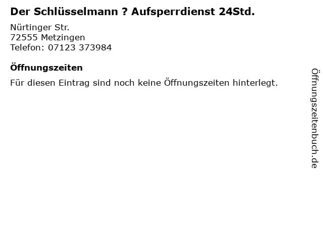 Der Schlüsselmann ? Aufsperrdienst 24Std. in Metzingen: Adresse und Öffnungszeiten