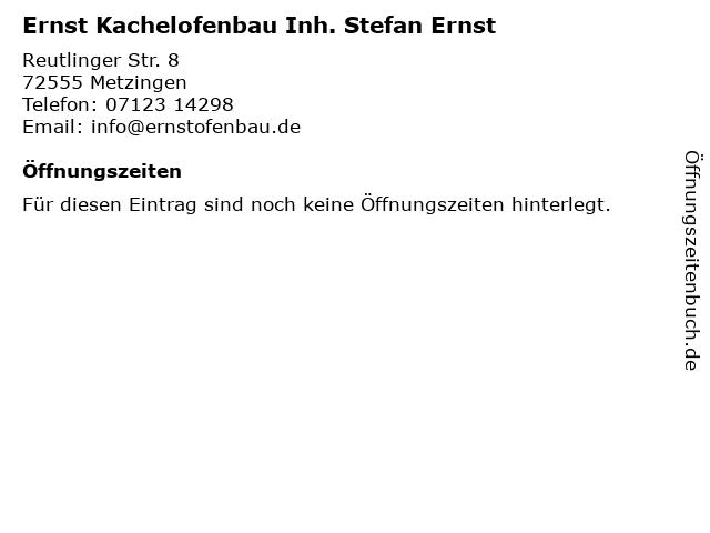 Ernst Kachelofenbau in Metzingen: Adresse und Öffnungszeiten