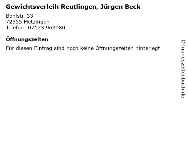 Gewichtsverleih Reutlingen, Jürgen Beck in Metzingen: Adresse und Öffnungszeiten