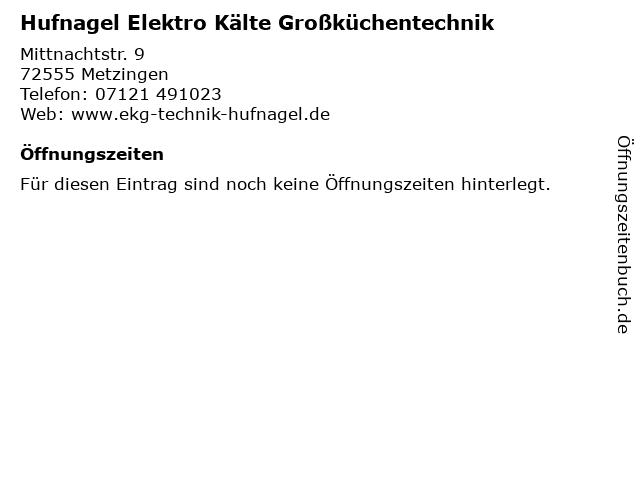 Hufnagel Elektro Kälte Großküchentechnik in Metzingen: Adresse und Öffnungszeiten