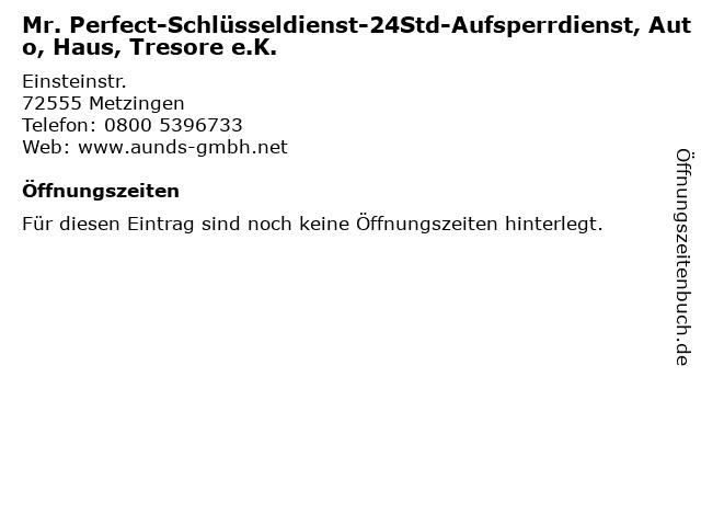 Mr. Perfect-Schlüsseldienst-24Std-Aufsperrdienst, Auto, Haus, Tresore e.K. in Metzingen: Adresse und Öffnungszeiten