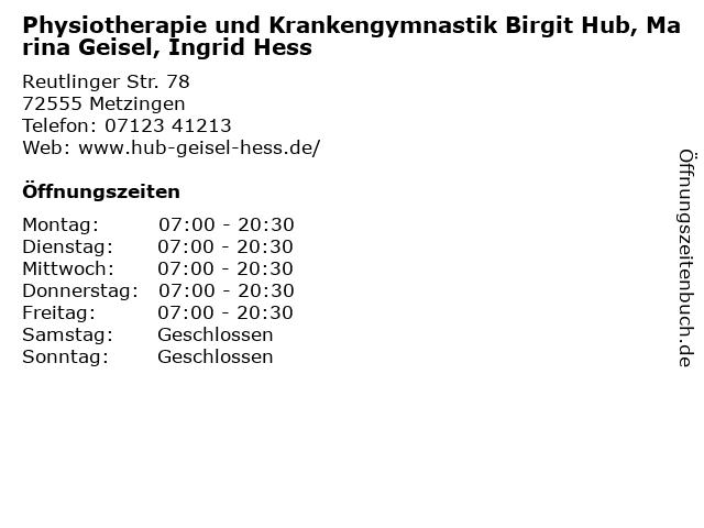 Physiotherapie und Krankengymnastik Birgit Hub, Marina Geisel, Ingrid Hess in Metzingen: Adresse und Öffnungszeiten