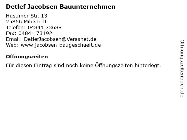 Detlef Jacobsen Bauunternehmen in Mildstedt: Adresse und Öffnungszeiten