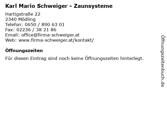 Karl Mario Schweiger - Zaunsysteme in Mödling: Adresse und Öffnungszeiten