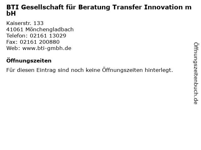 BTI Gesellschaft für Beratung Transfer Innovation mbH in Mönchengladbach: Adresse und Öffnungszeiten
