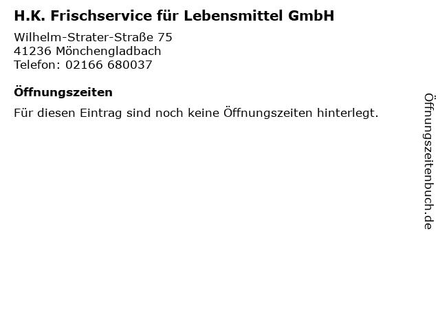 H.K. Frischservice für Lebensmittel GmbH in Mönchengladbach: Adresse und Öffnungszeiten