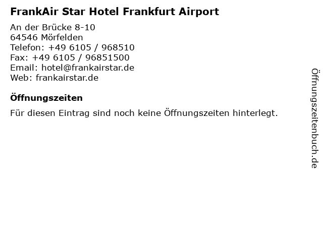 ᐅ Offnungszeiten Frankair Star Hotel Frankfurt Airport An Der