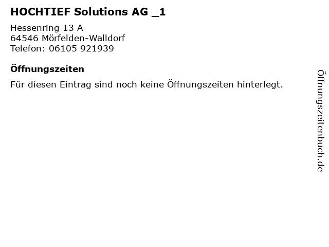 HOCHTIEF Solutions AG _1 in Mörfelden-Walldorf: Adresse und Öffnungszeiten