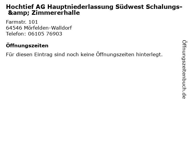 Hochtief AG Hauptniederlassung Südwest Schalungs- & Zimmererhalle in Mörfelden-Walldorf: Adresse und Öffnungszeiten
