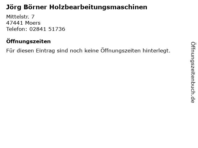 Jörg Börner Holzbearbeitungsmaschinen in Moers: Adresse und Öffnungszeiten