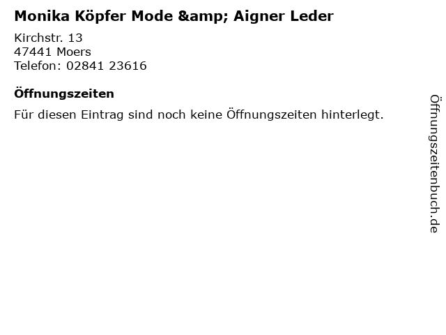 Monika Köpfer Mode & Aigner Leder in Moers: Adresse und Öffnungszeiten