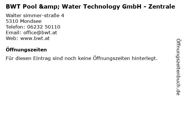BWT Pool & Water Technology GmbH - Zentrale in Mondsee: Adresse und Öffnungszeiten