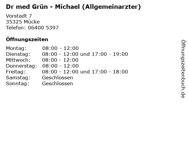 Dr med Grün - Michael (Allgemeinarzter) in Mücke: Adresse und Öffnungszeiten