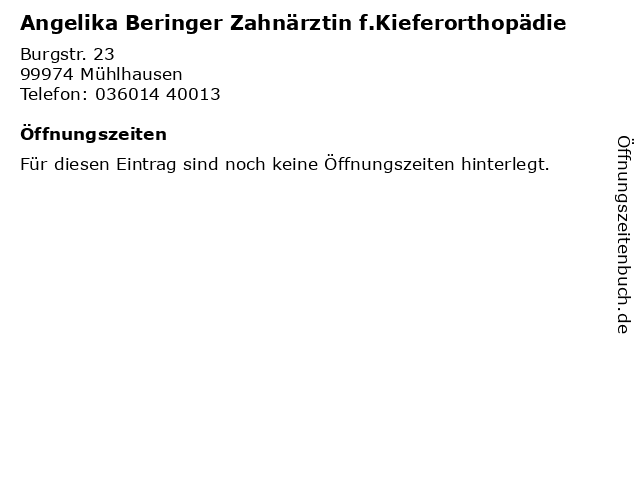 Angelika Beringer Zahnärztin f.Kieferorthopädie in Mühlhausen: Adresse und Öffnungszeiten