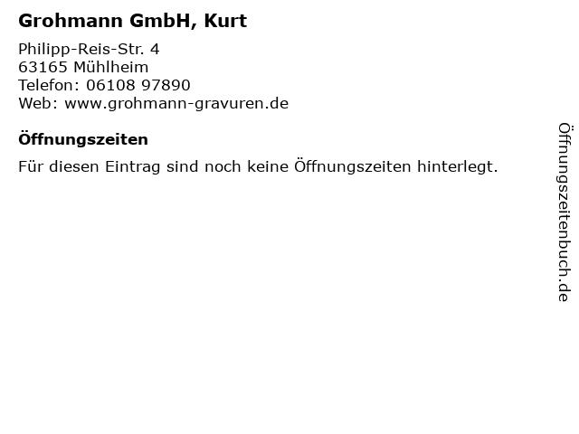 Grohmann GmbH, Kurt in Mühlheim: Adresse und Öffnungszeiten