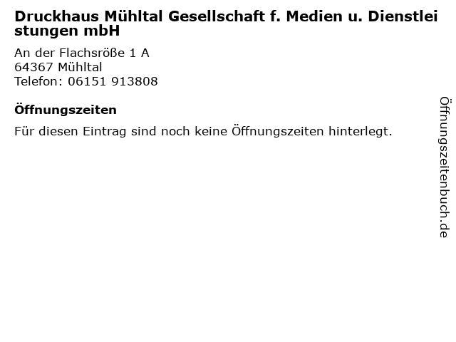 Druckhaus Mühltal Gesellschaft f. Medien u. Dienstleistungen mbH in Mühltal: Adresse und Öffnungszeiten