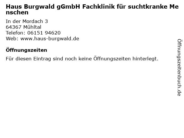 Haus Burgwald gGmbH Fachklinik für suchtkranke Menschen in Mühltal: Adresse und Öffnungszeiten