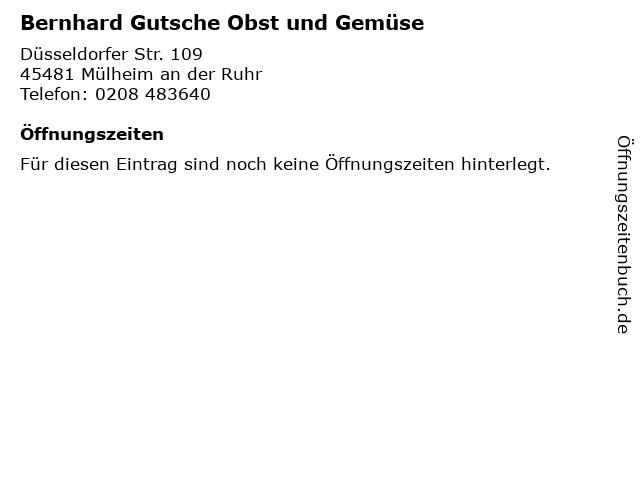 Bernhard Gutsche Obst und Gemüse in Mülheim an der Ruhr: Adresse und Öffnungszeiten