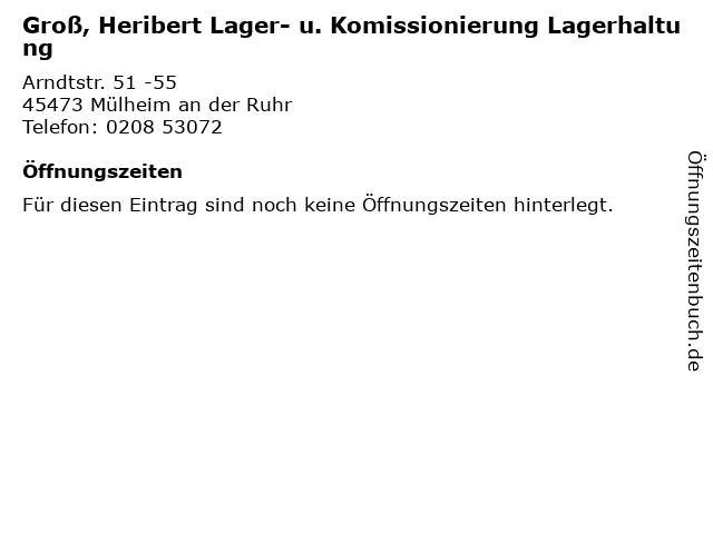 Groß, Heribert Lager- u. Komissionierung Lagerhaltung in Mülheim an der Ruhr: Adresse und Öffnungszeiten
