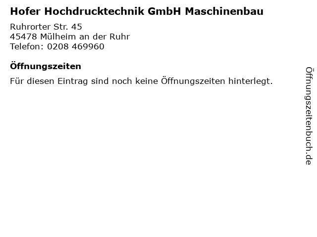 Hofer Hochdrucktechnik GmbH Maschinenbau in Mülheim an der Ruhr: Adresse und Öffnungszeiten